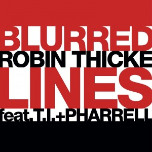 """Blurred Lines"" single by Robin Thicke (featuring T.I. + Pharrell)"